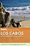 Fodors Los Cabos: with Todos Santos and La Paz (Full-color Travel Guide)