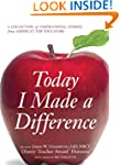 Today I Made a Difference: A Collecti...