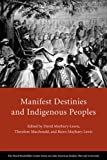img - for Manifest Destinies and Indigenous Peoples (David Rockefeller Center Series on Latin American Studies) book / textbook / text book