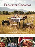 img - for Frontier Cooking: Recipes from Montana s Mustang Kitchen book / textbook / text book