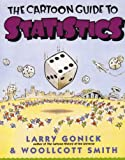 The Cartoon Guide to Statistics (1435242718) by Gonick, Larry