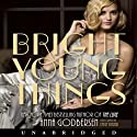 Bright Young Things (       UNABRIDGED) by Anna Godbersen Narrated by Emily Bauer