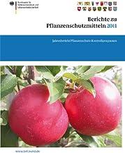 Berichte zu Pflanzenschutzmitteln 2011 Jahresbericht Pflanzenschutz-Kontrollprogramm BVL-Reporte Ger