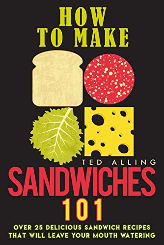 how-to-make-sandwiches-101-over-25-delicious-sandwich-recipes-that-will-leave-your-mouth-watering