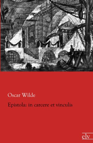Oscar Wilde - Epistola in carcere et vinculis