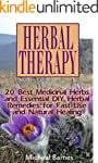 Herbal Therapy: 20 Best Medicinal Her...