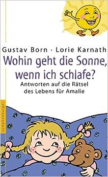 Wohin geht die Sonne, wenn ich schlafe?: Lorie Karnath