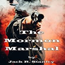 The Mormon Marshal Audiobook by Jack R. Stanley Narrated by Ben Tyler