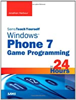 Sams Teach Yourself Windows Phone 7 Game Programming in 24 Hours ebook download