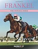 Racing Post Frankel: The Wonder Horse