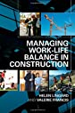 Managing the Work-Life Balance in Construction