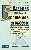 img - for 5 Razones por las que comemos en exceso: Como desarrollar un plan de control de peso a largo plazo que sea apropiado para ti (Spanish Edition) book / textbook / text book