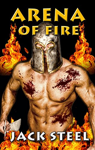 Arena of Fire (The Chronicles of Arcadia Book 1)