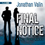 Final Notice: A Harry Stoner Mystery, Book 2 (       UNABRIDGED) by Jonathan Valin Narrated by Mark Peckham