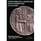L'Histoire de la Monnaie pour Comprendre l'�conomiepar Vincent Lannoye