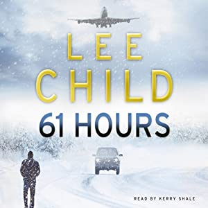 61 Hours: Jack Reacher 14 | [Lee Child]