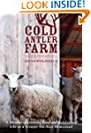 Cold Antler Farm: A Memoir of Growing...