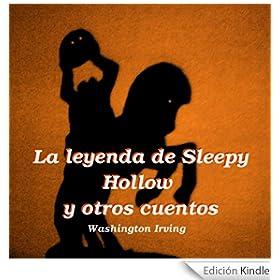 La leyenda de Sleepy Hollow y otros cuentos [Versión Kindle]