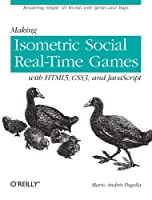 Making Isometric Social Real-Time Games with HTML5, CSS3, and javascript ebook download