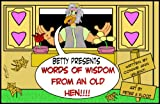 img - for Betty Presents: Words of Wisdom from an Old Hen book / textbook / text book