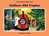 Rev. W. Awdry The Railway Series No. 17 : Gallant Old Engine (Classic Thomas the Tank Engine)