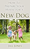 img - for How to Prepare Your House for a New Dog (Happy Dog Books Collection) book / textbook / text book