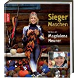 Sieger-Maschen: Stricken mit Magdalena Neunervon &#34;Magdalena Neuner&#34;