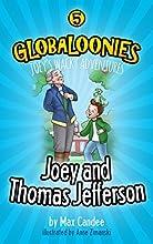 Globaloonies 5 Joey and Thomas Jefferson
