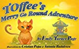 Toffee's Merry Go Round Adventure: Gorgeous Picture Book for Ages 3-6 (Great for Making Friends, Young Readers and Cat Lovers) (The Adventures of Tucker & Toffee)