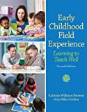 img - for Early Childhood Field Experience: Learning to Teach Well (2nd Edition) book / textbook / text book