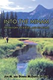 img - for Into The Minam: The History of a River and Its People book / textbook / text book