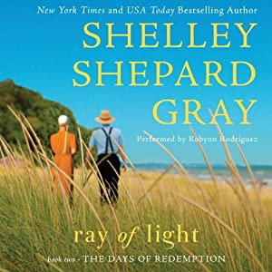 Ray of Light: Days of Redemption, Book 2 | [Shelley Shepard Gray]