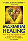img - for Maximum Healing: Improve Your Immune System and Optimize Your Natural Ability to Heal book / textbook / text book