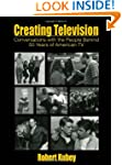 Creating Television: Conversations Wi...