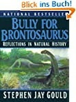 Bully for Brontosaurus: Reflections i...