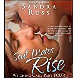 Soul Mates Rise: Witching Call Part 4 ~ Sandra Ross