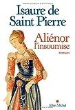 Aliénor, l'insoumise : roman