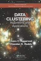 Data Clustering: Algorithms and Applications Front Cover