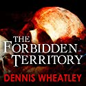 The Forbidden Territory Audiobook by Dennis Wheatley Narrated by Nick Mercer