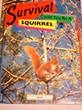 img - for Survival: Could You Be a Squirrel? book / textbook / text book