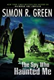The Spy Who Haunted Me (Secret Histories, Book 3) (0451462726) by Green, Simon R.