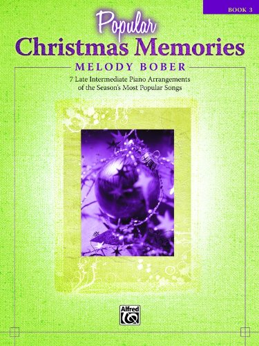 Popular Christmas Memories, Bk 3: 8 Late Intermediate Piano Arrangements of the Seasons Most Popular Songs