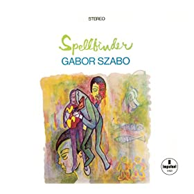 Gabor Szabo Bang Bang My Baby Shot Me Down Gypsy Queen