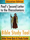 Pauls Second Letter to the Thessalonians: Bible Trivia Quiz & Study Guide - Education Edition (BibleEye Bible Trivia Quizzes & Study Guides - Education Edition Book 14)