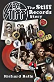 img - for Be Stiff: The Stiff Records Story book / textbook / text book