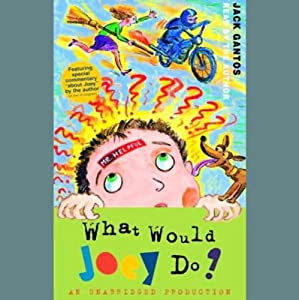 What Would Joey Do? | [Jack Gantos]