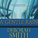 A Gentle Rain (       UNABRIDGED) by Deborah Smith Narrated by Suzy Harbulak