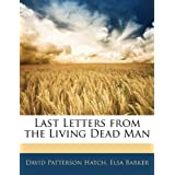 Last Letters from the Living Dead Manby Elsa Barker