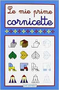 Le mie prime cornicette: Lito: 9788880324522: Amazon.com: Books