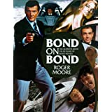 Bond on Bond: The Ultimate Book on 50 Years of Bond Moviesby Roger Moore
